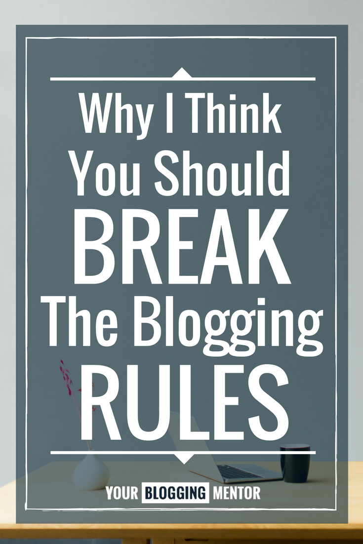 It's time to throw out the rule book and start blogging your way! Find out why I think you should start breaking the blogging rules -- today!