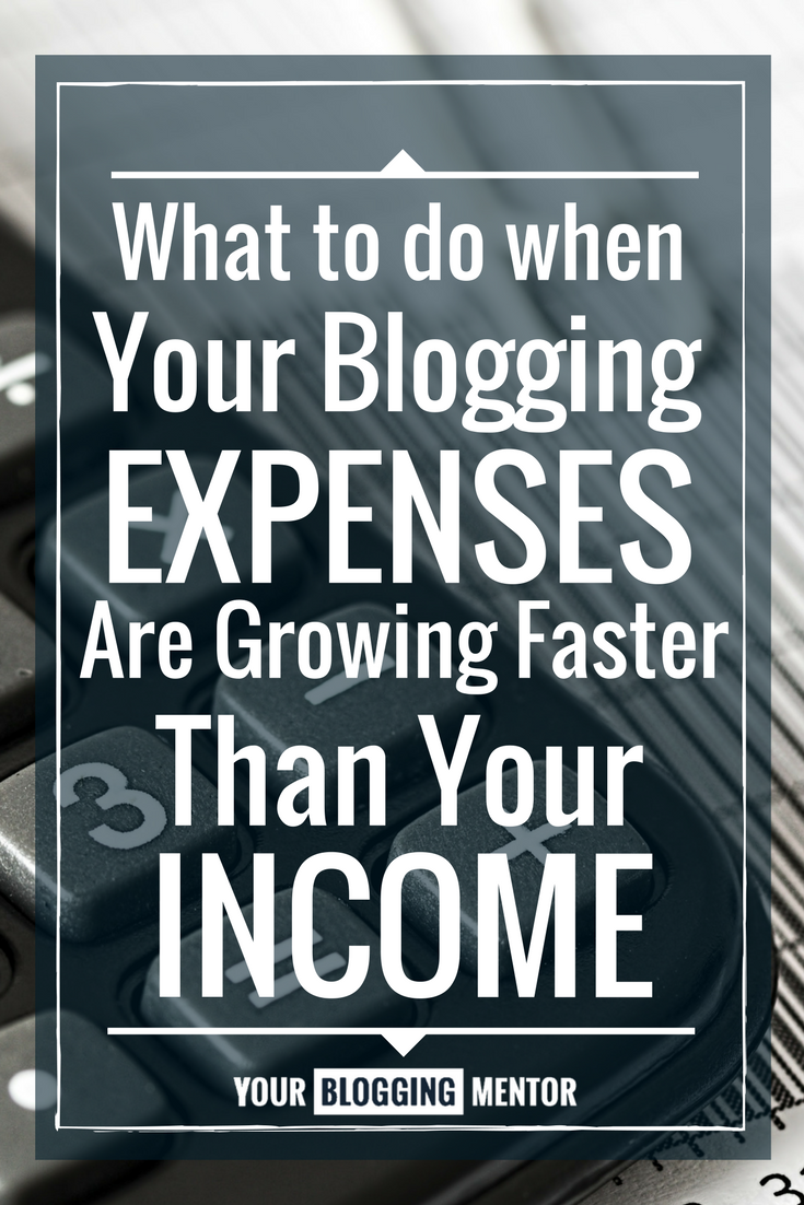 Are your blog expenses growing faster than your income? Here's what you can do...