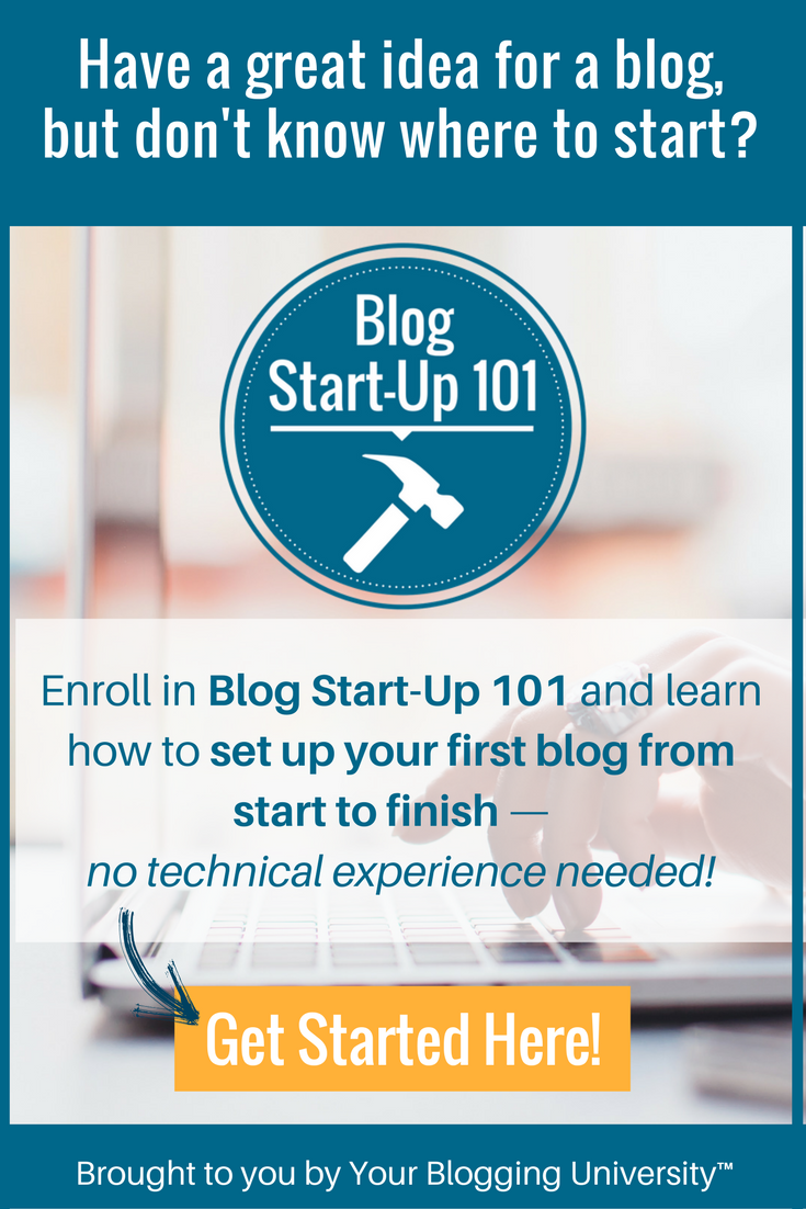 Have a great idea for a blog? Check out Blog Start-Up 101 to help you get started!