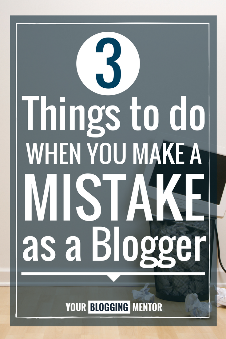 You know those blogging mistakes that make you want to pull the covers over your head and stay in bed for a week? Yeah. Me too. Find out the 3 ways I've learned to recover quickly after making a blogging blunder!