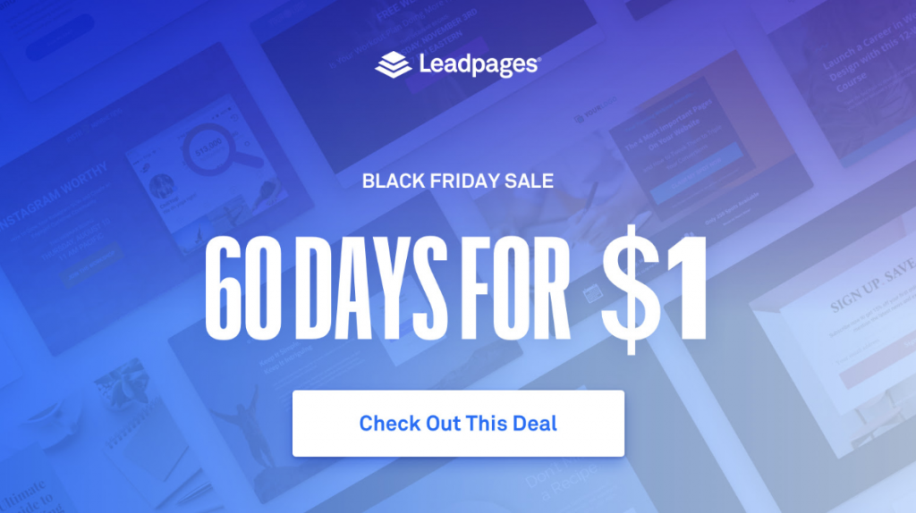 b86c529fc2 LeadPages is offering a really fantastic deal for Black Friday! You can try  them out for 60 days for just  1!! We use Leadpages to quickly create  marketing ...
