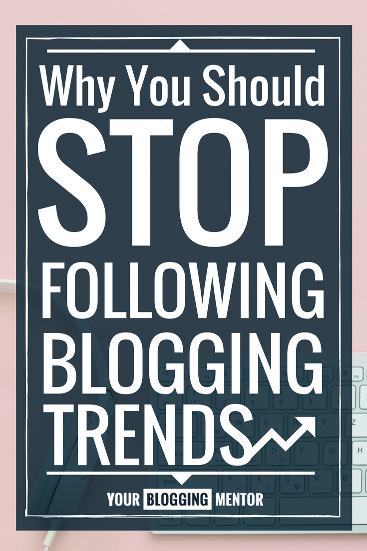 Great point! I thought blogging trends were important to follow. Now I know!