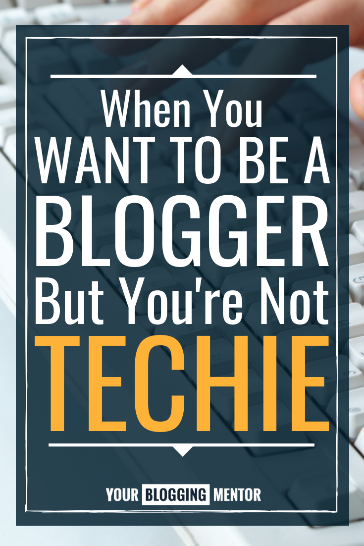 Do you want to be a blogger, but you're not techie? Are you overwhelmed by all the technical skills you need, but feel called to write? You're not alone!