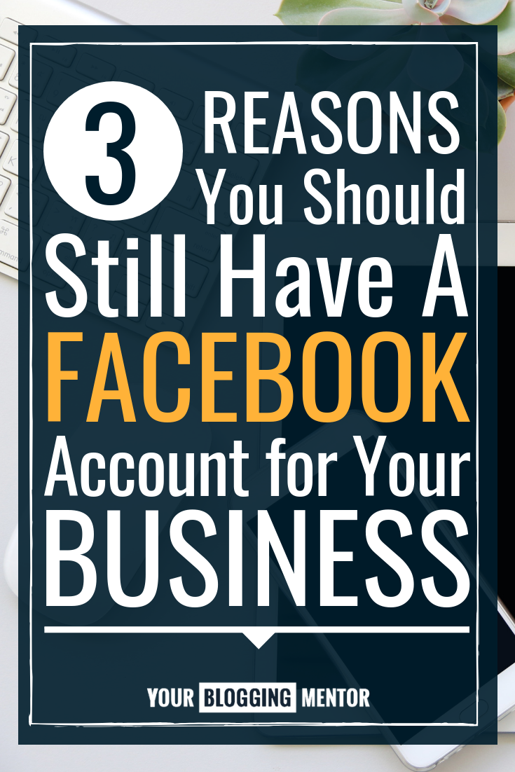 Is it still worth it to have a Facebook account for your business? Even with all the recent changes, these are 3 solid reasons to have one!