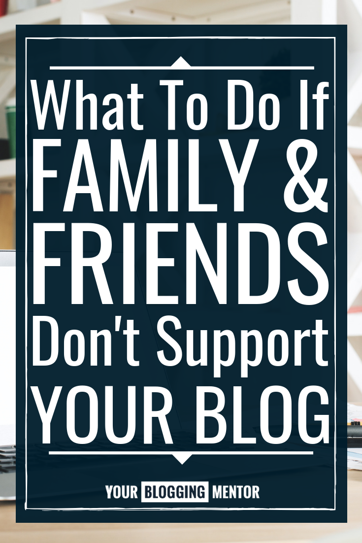 Do you feel like your loved ones don't support your blog or show enthusiasm and excitement for you? Here's what you should do to avoid disappointment!