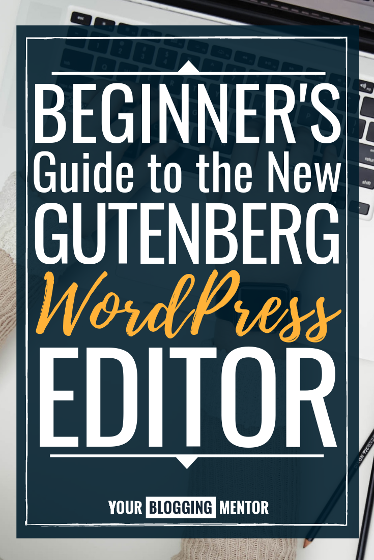 Feeling a little confused or overwhelmed by the new Gutenberg WordPress editor? This Beginner's Guide will help you feel a little less intimated! #blogging #bloggingtips #wordpress #wordpresstips