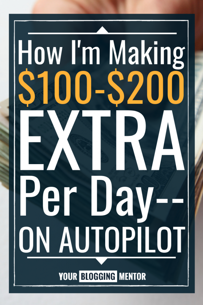 How I'm Making $100-$200 Extra Per Day -- On Autopilot