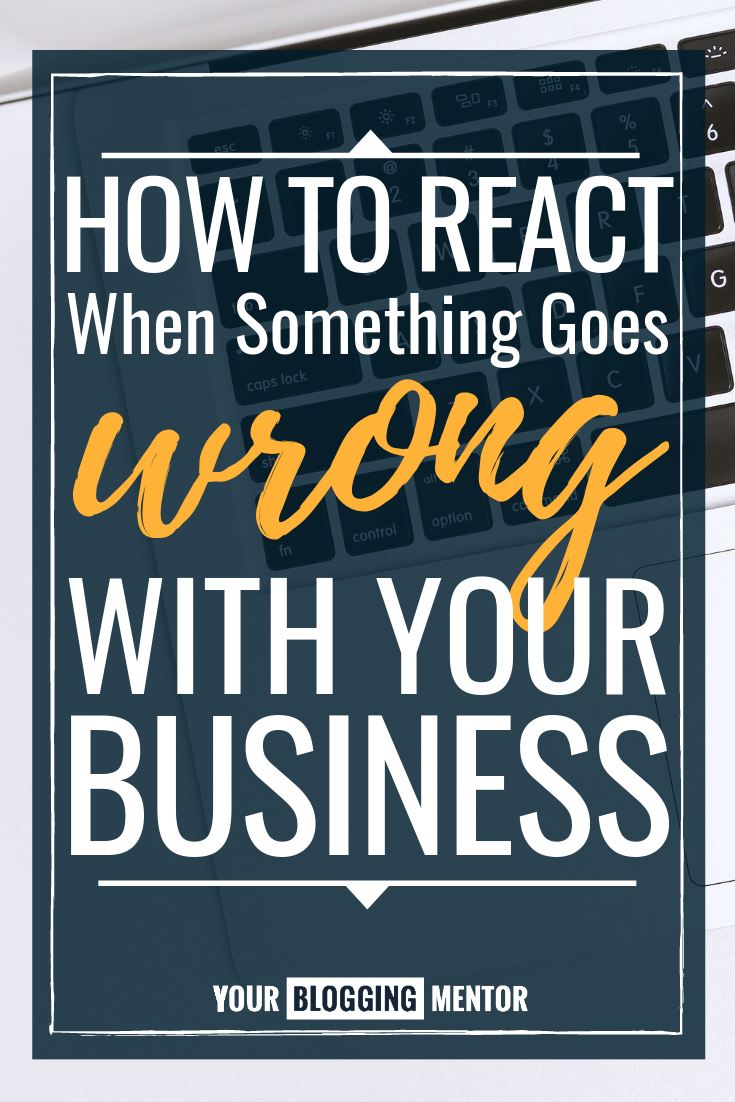 Have you ever had something go unexpectedly wrong with your business -- something outside of your control? Here's what to do instead of freaking out! #blogging #bloggingtips #blog