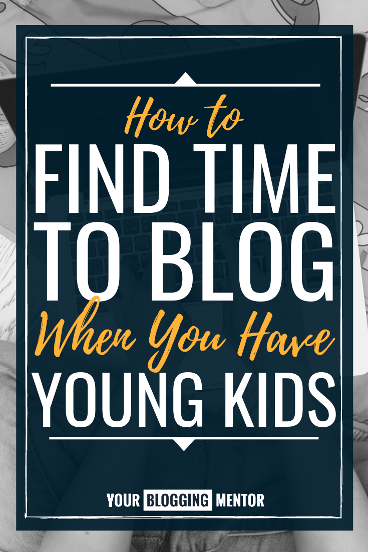 If you're a blogger and a mom to young kids, this post is SO encouraging and packed with helpful suggestions on how to find more time to blog! #blogging #bloggingtips #workathome #motherhood