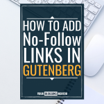 How to Easily Add No Follow Links in the Gutenberg Editor (2)